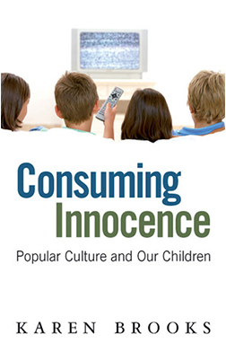 Consuming Innocence: Popular Culture & Our Children (2008)